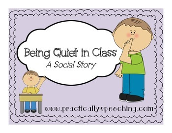 Being Quiet in Class - A Social Story Packet