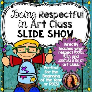 Being Respectful in Art Class Slide Show