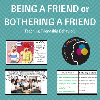 Being a Friend or Bothering a Friend; Friend Behaviors and Social Memory