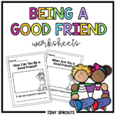 Being a Good Friend Worksheets- How Can I Be a Good Friend?