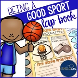 Being a Good Sport Lap Book for Counseling Social Skills Sportsmanship Lesson