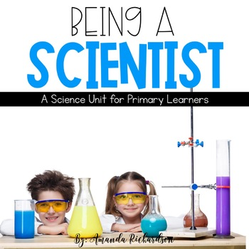 What is a Scientist Unit: Scientist Tools, Science Safety, and Being a Scientist