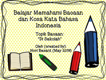 Belajar Memahami Bacaan dan Kosa Kata Bahasa Indonesia (Topic: di Sekolah)