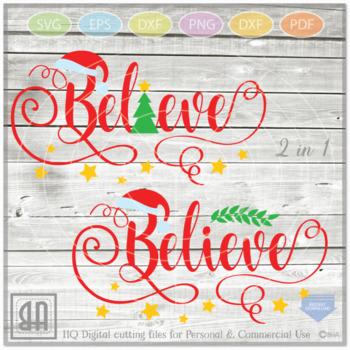 Believe Christmas svg - Believe SVG -Believe cut files svg, Christmas SVG