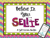 Believe In Your SELFIE! A Self Esteem Builder