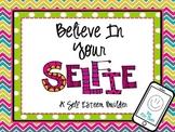 Believe In Your SELFIE! A Self Esteem Builder