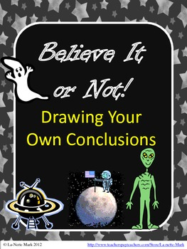 Believe It or Not! Drawing Your Own Conclusion