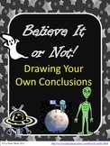 Unsolved Mysteries: Believe It or Not! Drawing Your Own Conclusion