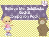 Believe Me Goldilocks Rocks Companion