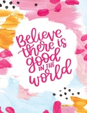Believe There is Good in the World - Abstract Pattern Prin