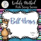 Bell Horses  {Ta Rest} {La} Kodaly Method Folk Song File