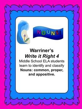 Nouns--Common, Proper, Appositive: Warriner's Write it Right 4