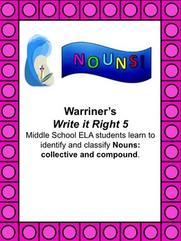 Nouns--Collective, Compound: Warriner's Write it Right 5