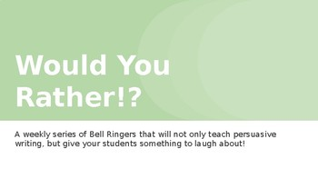 Bell Ringer: Would You Rather!?