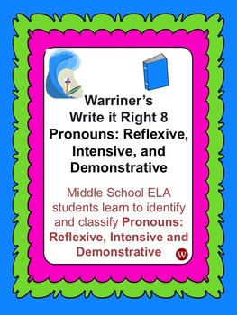 Pronouns--Reflexive, Intensive, Demonstrative: Warriner's Write it Right 8