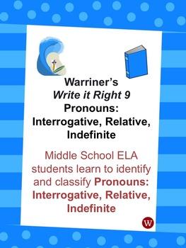 Pronouns: Interrogative, Relative, Indefinite: Warriner's Write it Right 9