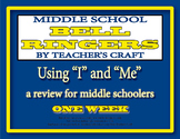 "Middle School ELA Bell Ringers - Using ""I"" or ""Me"""