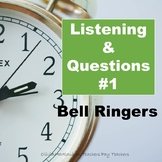 Bell Ringers: Listening & Questions #1