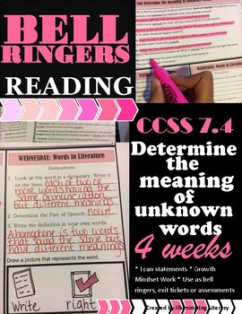 Bell Ringers: Literature & Reading CCSS 7.4 Determine the Meaning of Words