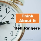 Bell Ringers: Think About it Questions