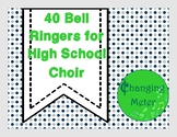 Bell Ringers for High School Choir