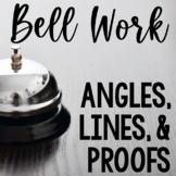 Bell Work Angles, Lines, and Proofs (Geometry Bell Ringers, Warm Up)