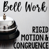 Bell Work Rigid Motion & Congruence (Geometry Bell Ringers, Warm Ups)