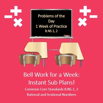 Rational Irrational Numbers Bell Work for a Week 8.NS.1  8