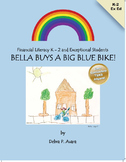 Bella  Buys a Big Blue Bike  K - 2