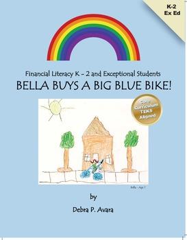 Bella  Buys a Big Blue Bike  K - 2