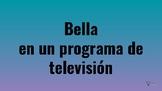 Bella En Un Programa De Tele (Movie Talk Comprehension Activity)