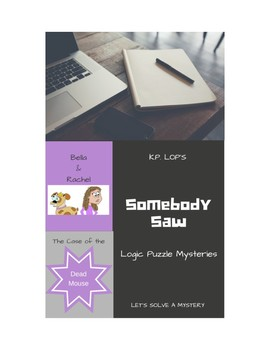 Somebody Saw Logic Puzzles, Bella & Rachel - The Case of the Dead Mouse