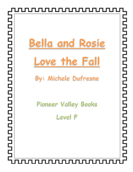 Bella and Rosie Love the Fall, Pioneer Valley Books, Guided Reading Lesson