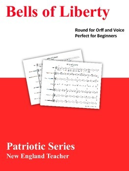 Bells of Liberty: A Patriotic Round for Orff and Voice for Beginners