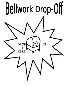 Bellwork Drop Off Sign