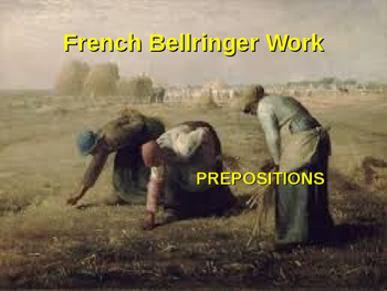 Bellwork French Prepositions