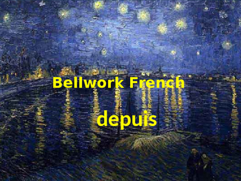 Bellwork French depuis