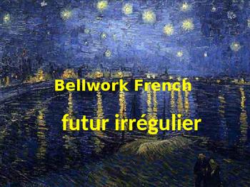 Bellwork French futur irrégulier