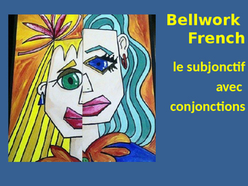 Bellwork French le subjonctif avec conjonctions