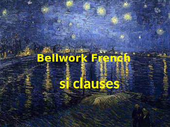 Bellwork French si clauses