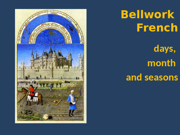 Bellwork French vocabulary days, months and seasons