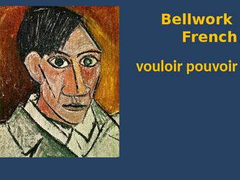 Bellwork French vouloir pouvoir