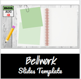 Bellwork Template Slides- Post-its/Notebook