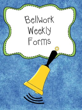 Bellwork Weekly Forms