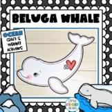 Beluga Whale Ocean craft and Writing Activities