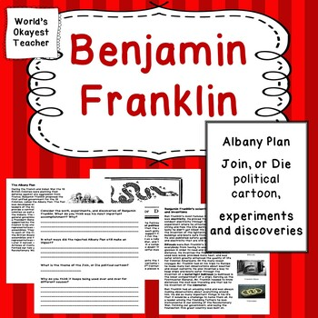 Ben Franklin: Albany Plan, Join or Die, Experiments, and Discoveries