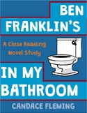 Ben Franklin's In My Bathroom Close Reading Guide/Novel Study