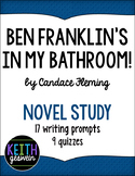 Ben Franklin's In My Bathroom Novel Study: 17 Writing Prompts and 9 Quizzes