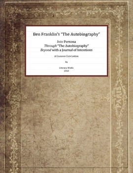 """Ben Franklin's """"Autobiography"""" - Into, Through and Beyond"""