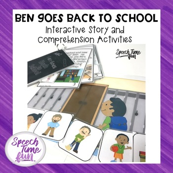 Ben Goes Back To School: Interactive Story and Comprehension Activities